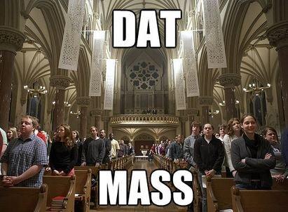 Catholics these days. .. Clever lol. boner soup