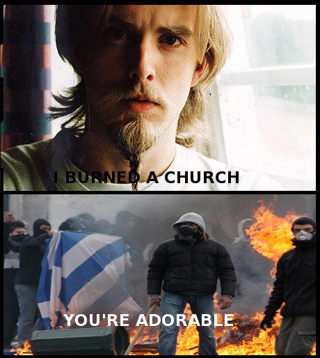 Church Burning. Fresh OC inb4: he burned more than just one. No Sherlock.. Lat. Church Burning Fresh OC inb4: he burned more than just one No Sherlock Lat