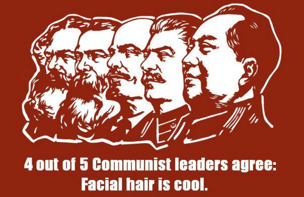 "communist beard. 4 out of 5 have it. 4 ttwtt tta 5 "" tta : Facial hair is. WOLOLO communist beard 4 out of 5 have it ttwtt tta "" : Facial hair is WOLOLO"