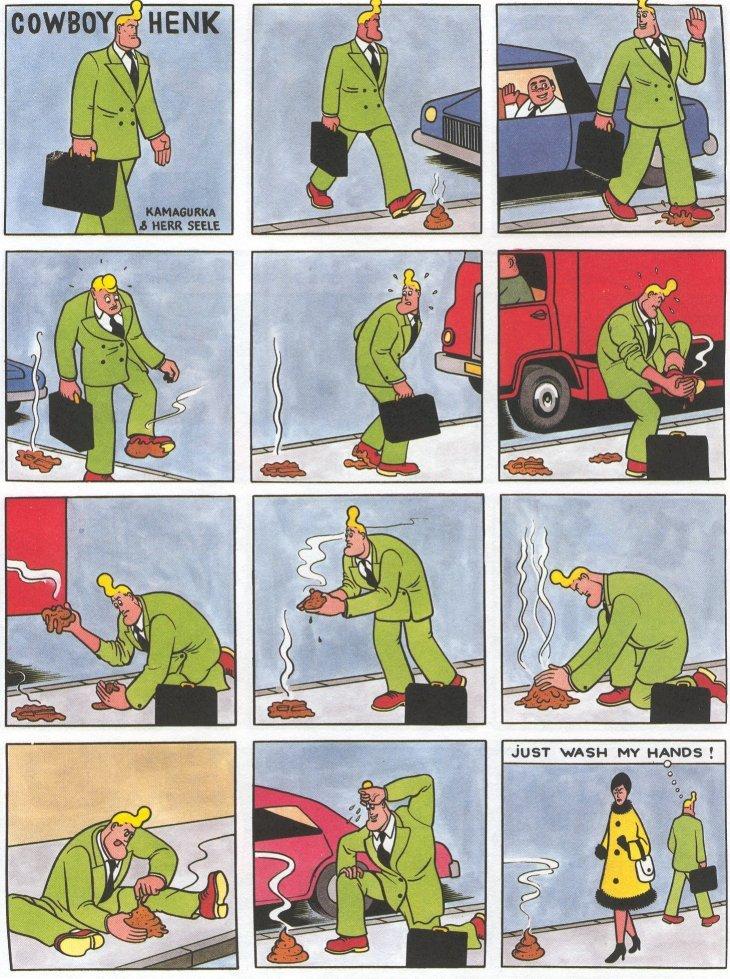 Cowboy Henk. dumping all my Cowboy Henk credit to Kamagurka & Herr Seele. coward; HENK Cowboy Henk dumping all my credit to Kamagurka & Herr Seele coward; HENK