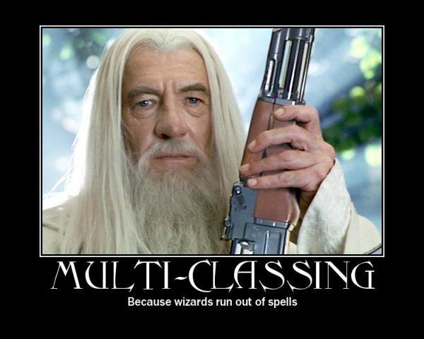 GANDALF!1!. even gandalf need to multi-class. Because wizards run out of spells. Ian Mckellan gandalf