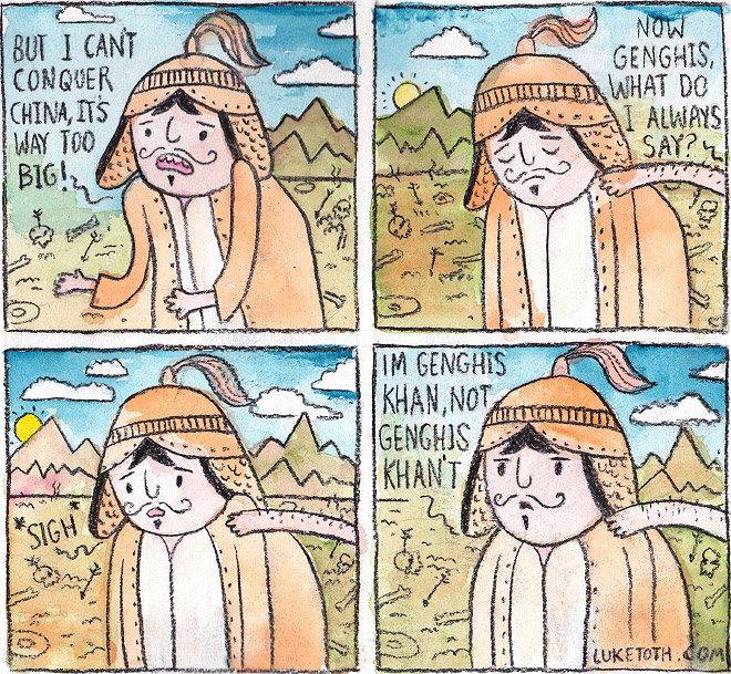 Genghis Khan. You can do it Khan.. >tfw no Subutai genghis khan You can do it