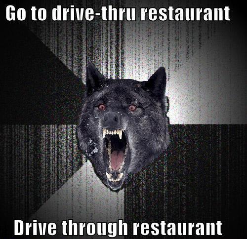 go to.... . no to restaurant go to no restaurant