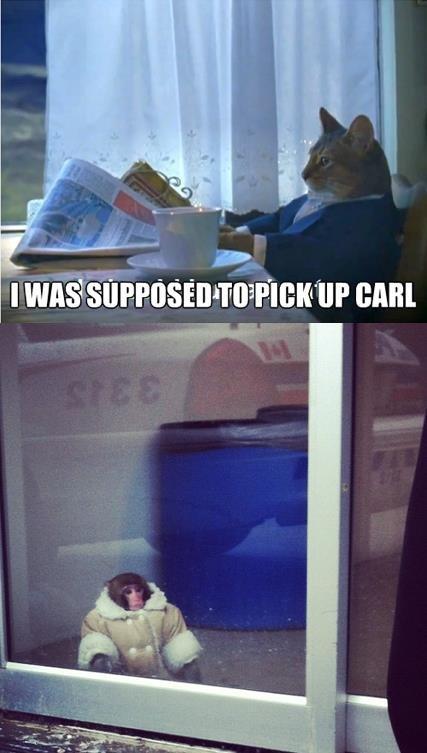God damn it, Carl.. .. poor carl! carls favorite jacket