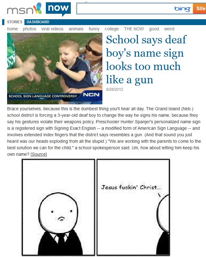 God fucking dammit. Not OC. I STORIES tra' ', home photos animals funny college THENEW good weird School says deaf H 'ii. all boy' s name sign Gall , it! y look News gun School deaf Stupid