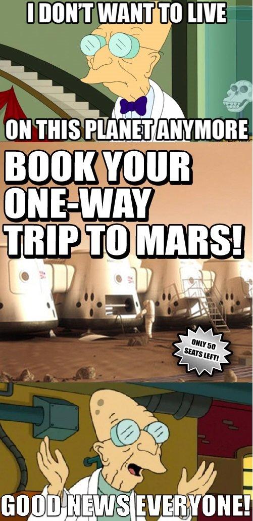 Good news!. The ultimate solution. I DON' T ill, S, ' ita twilt Hillel lit N ml bullit ll good news Futurama Mars