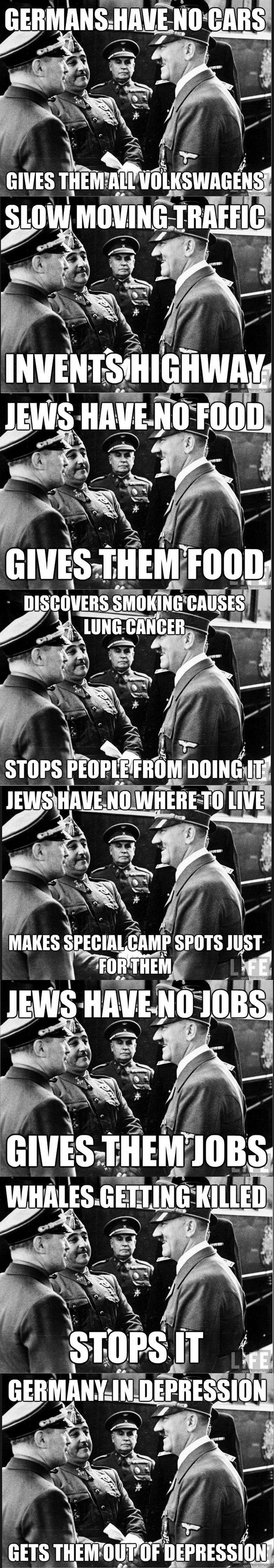 Good guy Hitler. good things hitler has done.. too soon man good guy hitler nicholasht