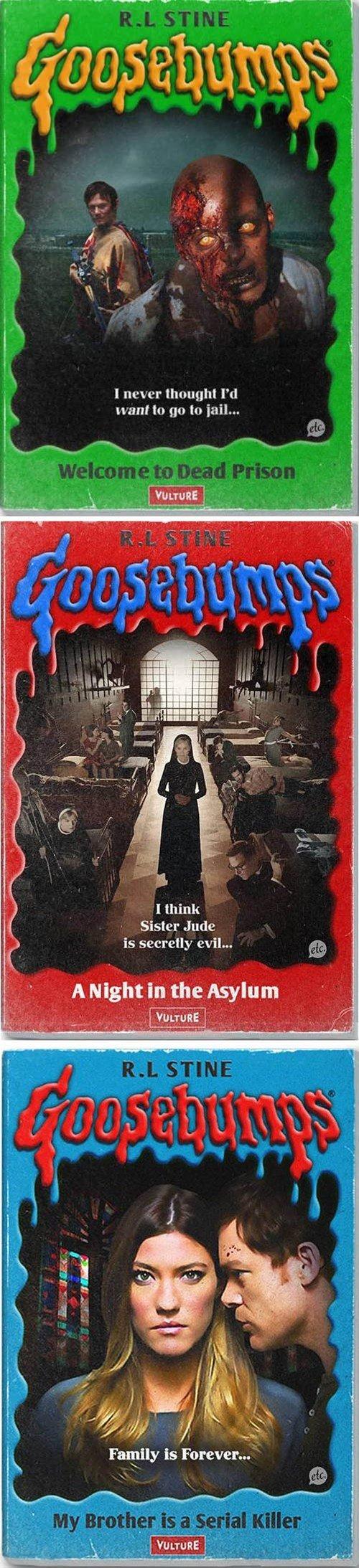 Goosebumps rock.. (Y). I never I' d I think Sister Jude is secretly evil... A Night In the Asylum. last one is dexter? hi Nancy