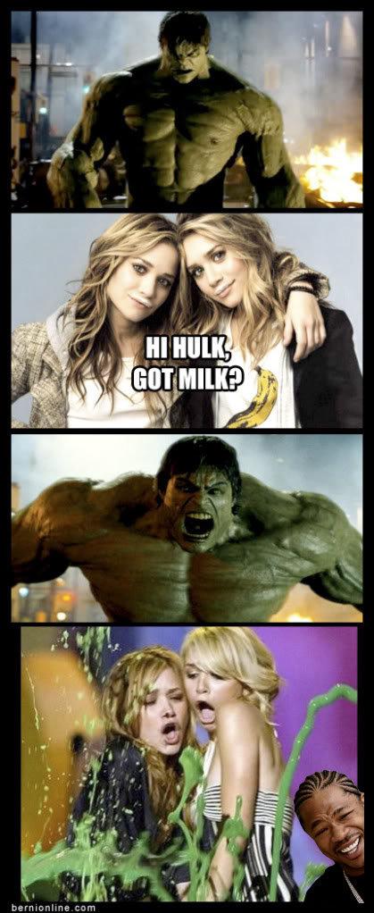 Got Milk?. got deleet posting it up again olsen twins got milk ;). tye. LEW. Hulk CAME!!1 :D olsen twin got milk