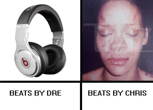 gotta get me some beats!. . BEATS ET DRE BEATS ET CHRIS. Who was Rihanna's ex again? Oh.. It just hit me gotta get me some beats! BEATS ET DRE CHRIS Who was Rihanna's ex again? Oh It just hit