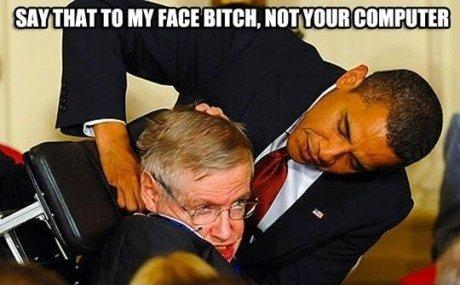 Obama the Ruffian. I love you.. Salt TINT TO MY F talt 'ttritts, VINE ' lla' lilla yes I dooooooooooooo