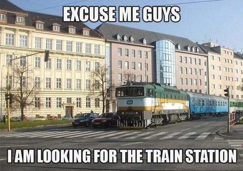 Oh hey guys. . I AM llooll( run THE mum stuns?. train go home, you're drunk i like trains