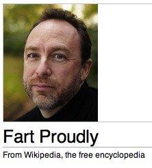 Oh Wikipedia. en.wikipedia.org/wiki/Fart_Proudly. Fart Proudly From Wikipedia, the free encyclopedia. is proud wikipedia Fart Proudly