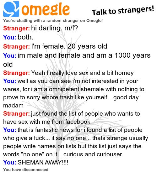 omegle. . allt?, omegle Talk to strangers! chatting with a random stranger on Omeglol Stranger: hi darling. / f? You: both. Stranger: I' m female. 20 years old  omegle allt? Talk to strangers! chatting with a random stranger on Omeglol Stranger: hi darling / f? You: both I' m female 20 years old