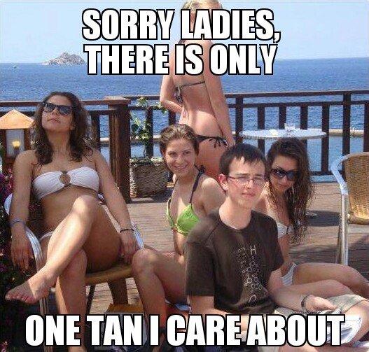 only one tan.... .. HHAHAhahahaahAaAhaaaHAH YEyESSsYEYysyy!!!! only one tan HHAHAhahahaahAaAhaaaHAH YEyESSsYEYysyy!!!!