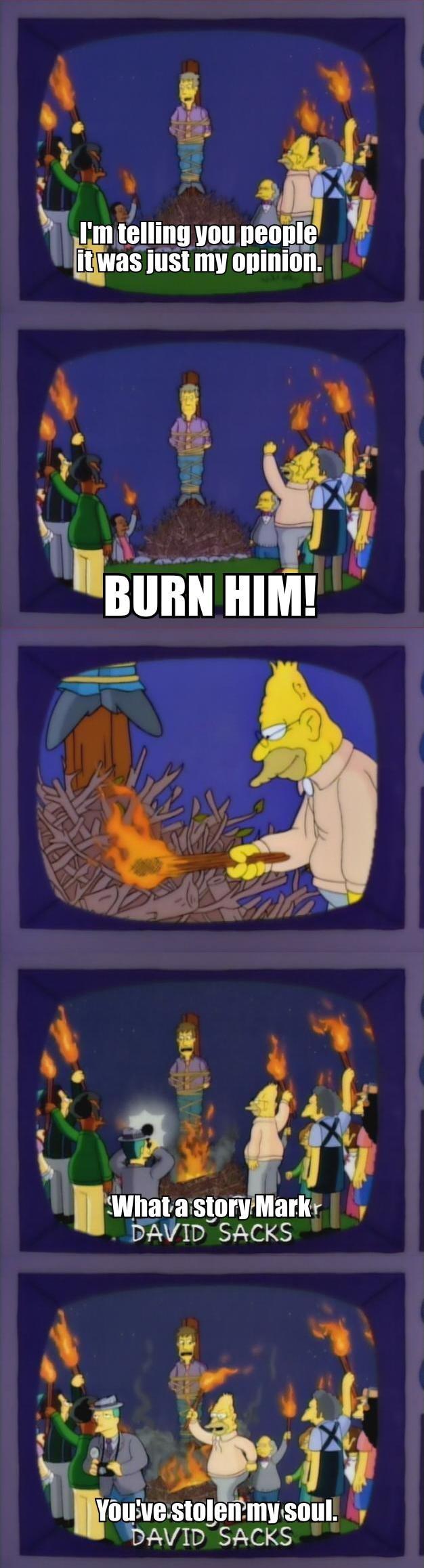 Opinions Bro. BURN HIM!.. yep simpsons opinions burn Him SonicTeam