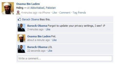 Osama makes a mistake.... A big mistake...LOL. asami, Bin Laden Hiding - at Abbottabad, Pakistan Jil, 4 minutes any via iphone - Like ' Comment , Tag friends sh funny osama hiding lol obama barrack laugh haha