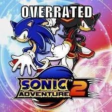 OVERRATED. . Sonic Adventure