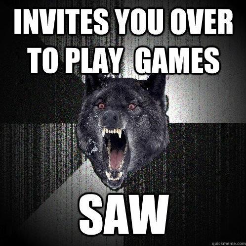 saw. . saw