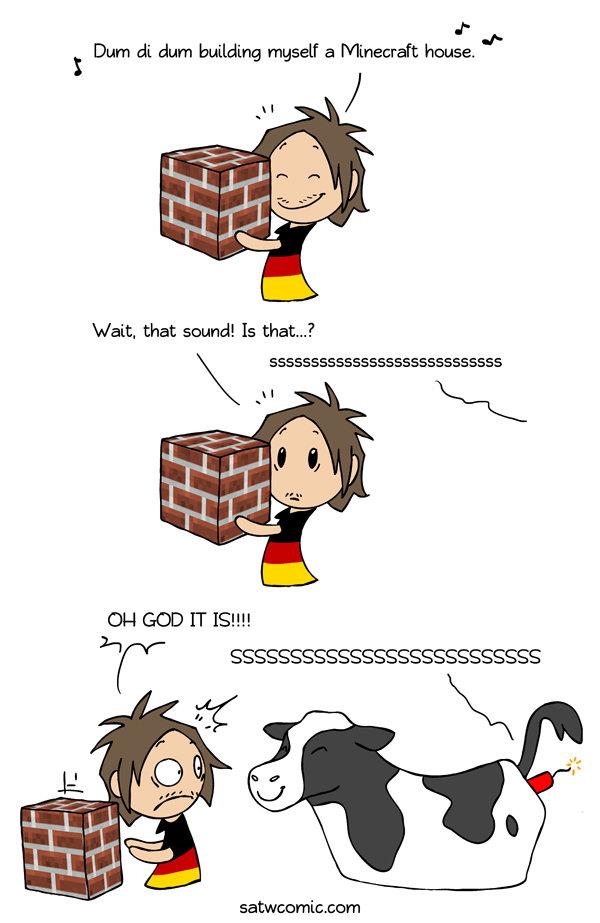 Scandinavia. . t Dum dum building myself a Minecraft house, Watt, that sound! ls that...?. I, the Sourcerer give context as well! Sauce: Context: Creeping