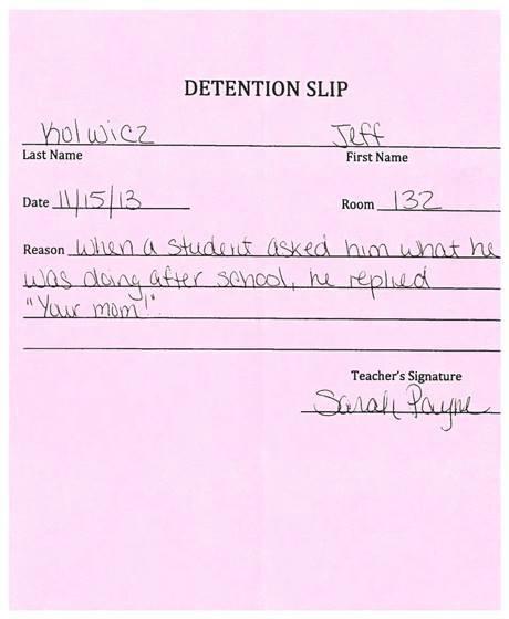 School Note. . DETENTION SLIP loschen' s Signature. This kid is going places School note OC