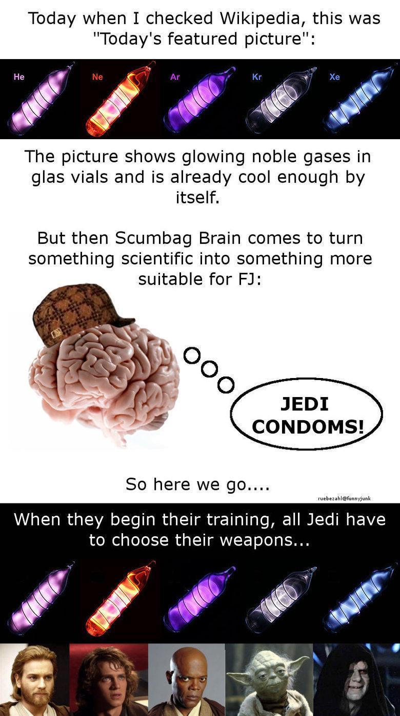 Scumbag Star Wars Brain. 5 words minimum required. Happy now?.. Fixed. One word minimum