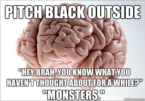 Scumbag Brain. .. <--- Brain's reaction when you jump at the smallest noise... Scumbag Brain <--- Brain's reaction when you jump at the smallest noise