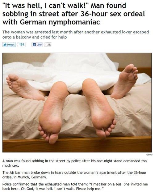 "Sex. Tags are wat wat wat. It was hell, I can' t walk!"" Man found sobbing in street after sex ordeal with German nymphomaniac The woman was arrested last month  wat wat wat"