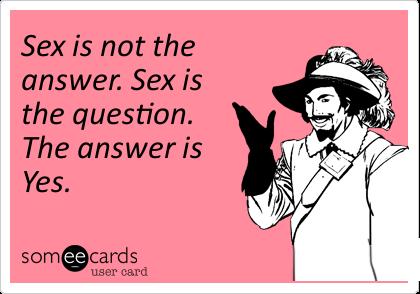 Sex. . sex ecards