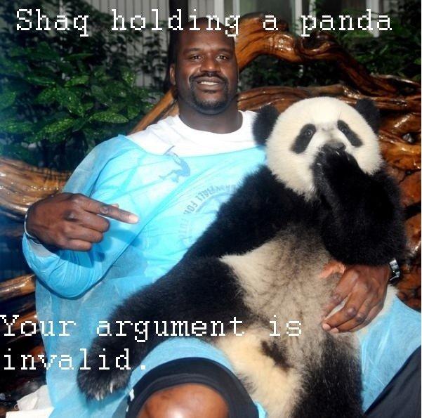 Shaq. Shaq holding a panda. Your argument is invalid.. Shaq holding a panda Your argument is invalid