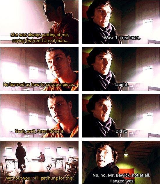 Sherlock Is A Grammar Nazi. . No, no, Mr. Elerick, all. Hanged, yes. sherlock bbc sherlock bbc grammar Nazi grammar nazi highly functiona