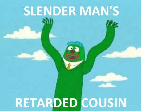 Slender man's retarded cousin. .. Wacky Waving Inflatable Arm-Flailing Tubeman! Wacky Waving Inflatable Arm-Flailing Tubeman! Wacky Waving Inflatable Arm-Flailing Tubeman! Hi, I'm Al Harrington, Slender man