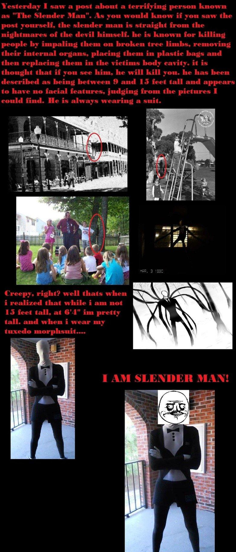 Slender Man. ILL GET YA. slender man