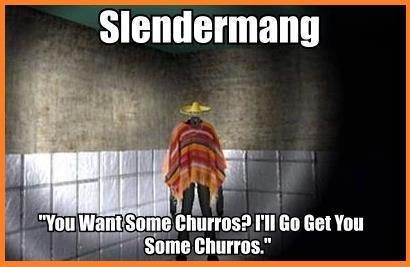 Slendermang. . slendermang fir, '/lrl! l' lolkill ' I' ll an that 'fun. Gimme 20 pesos, gimme 20 pesos. Slendermang slendermang fir '/lrl! l' lolkill ' I' ll an that 'fun Gimme 20 pesos gimme
