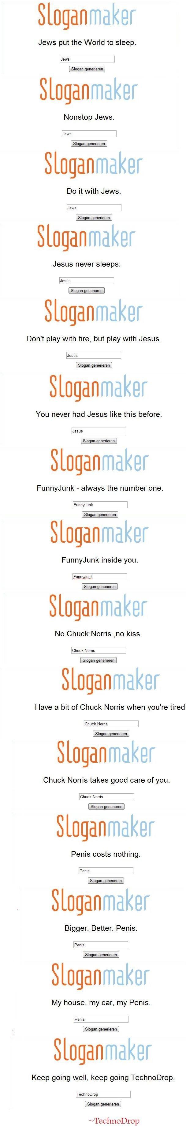 Slogan Maker Comp. make your own: sloganmaker.com/.. epic! Slogan maker sloganmaker kinda OC
