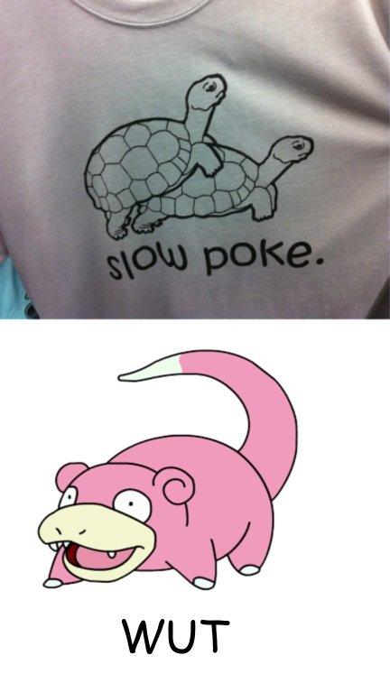 Slowpoke. OC with a shirt I found. slowpoke