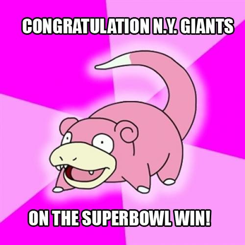 Slowpoke. .. I'm amazed that they beat the undefeated Patriots Slowpoke I'm amazed that they beat the undefeated Patriots