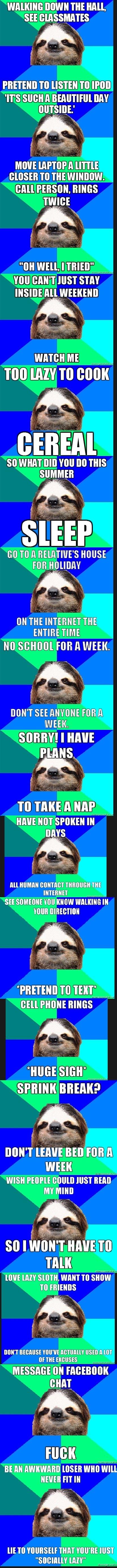 Socially Lazy Sloth. Credit to sociallylazysloth.tumblr.com.. WALKING WWII Tilt HAIL unsung.' mason, muss min: WEEKEND DON' T Mullah' Wonkey I mm: TAKE T WWI mm sloth lazy awkward social True