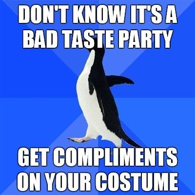 "Socially Akward Penguin. . T KNOW IT' S A BAA TASTE PARTY an ' viii"" ihorus on mun cesium socially akward"