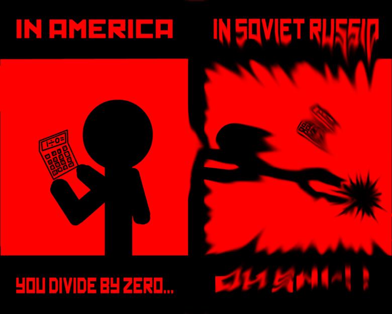 "soviet russia. in russia zero devides you. tatt - IN ] VEET trll! iial! HEN DIVIDE lily ZEN]... tri;) 'iii tari"" 1 , soviet russia divide Zero"