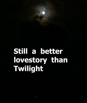 Still a better love story than Twilight. . Still a better than Twilight still a better love story than twilight OC original content