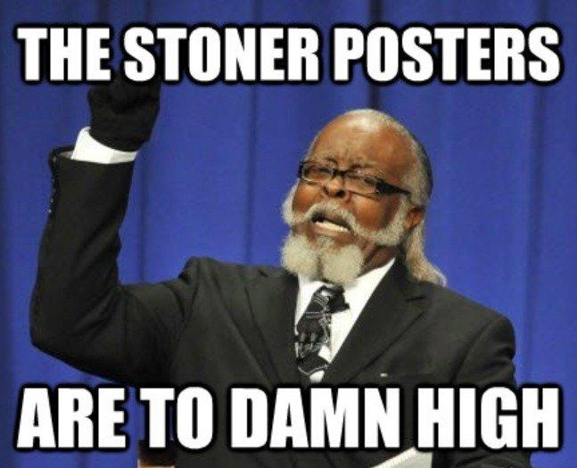 Stoner Posters. . m POSTERS. too Stoner Posters m POSTERS too