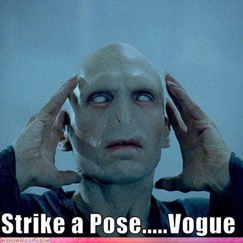 Strike a pose, Vouge.. . Harry Potter voldemort Madonna Vouge glee