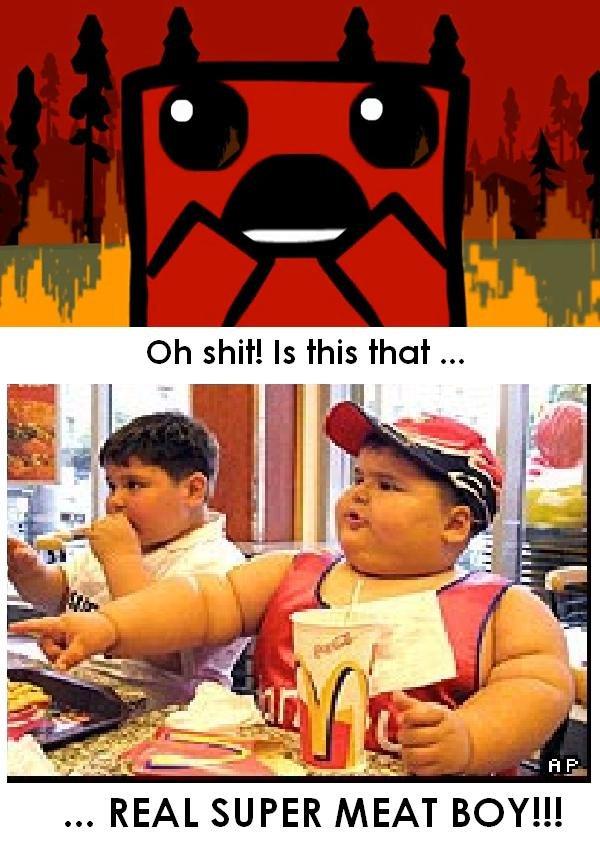 Super meat boy. . jill' REL SUER BY!!!. nope that is that michelin man meat boy super meat boy boy