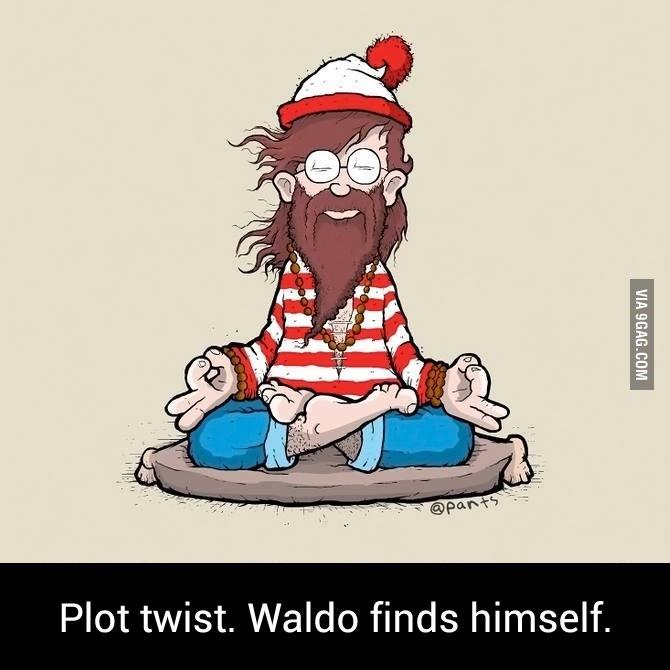 Waldo Finds Himself. 9gag.com/gag/aoz6ype. Ell! Plot twist. Waldo finds himself. funny picture hipster waldo zen