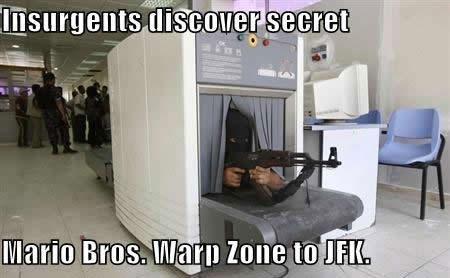 We are fucked. Yep. Totally .. terrorist Mario bros warpzone jfk we are fucked