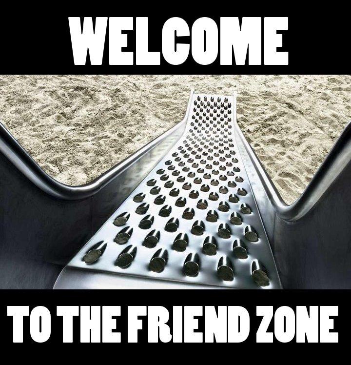 welcome to the friendzone. . WELCOME Tilt THE FRIEND ZONE. weeee-AAHAHSFAFKDAHK KADHFDCADFS BSGDGNSKgnKSKD- ASS MUNCHERS- GISHIRGHsjBLSVLKSDVRKKNAVBSVSKVSDBGHDGD welcome to the friendzone WELCOME Tilt THE FRIEND ZONE weeee-AAHAHSFAFKDAHK KADHFDCADFS BSGDGNSKgnKSKD- ASS MUNCHERS- GISHIRGHsjBLSVLKSDVRKKNAVBSVSKVSDBGHDGD