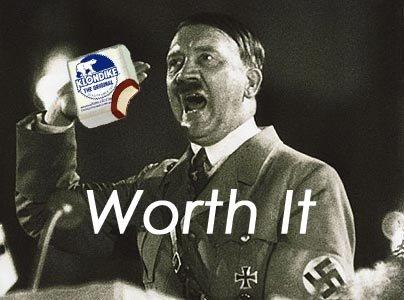 What would you dooooo for a klondike bar. . Hitler