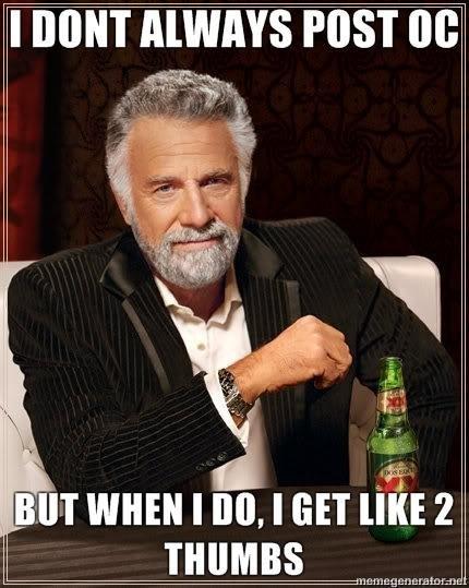 "When i post OC. . I ' I' ALWAYS POST 00 WHEN I "" I GET [IKE 2. ^ that would be Amon Amarth. When i post OC I ' I' ALWAYS POST 00 WHEN "" GET [IKE 2 ^ that would be Amon Amarth"