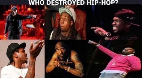 "Who Destroyed Hip-Hop?. . WHO DESTROYED "". It's never been destroyed... it's been crap all along boner gangsta"